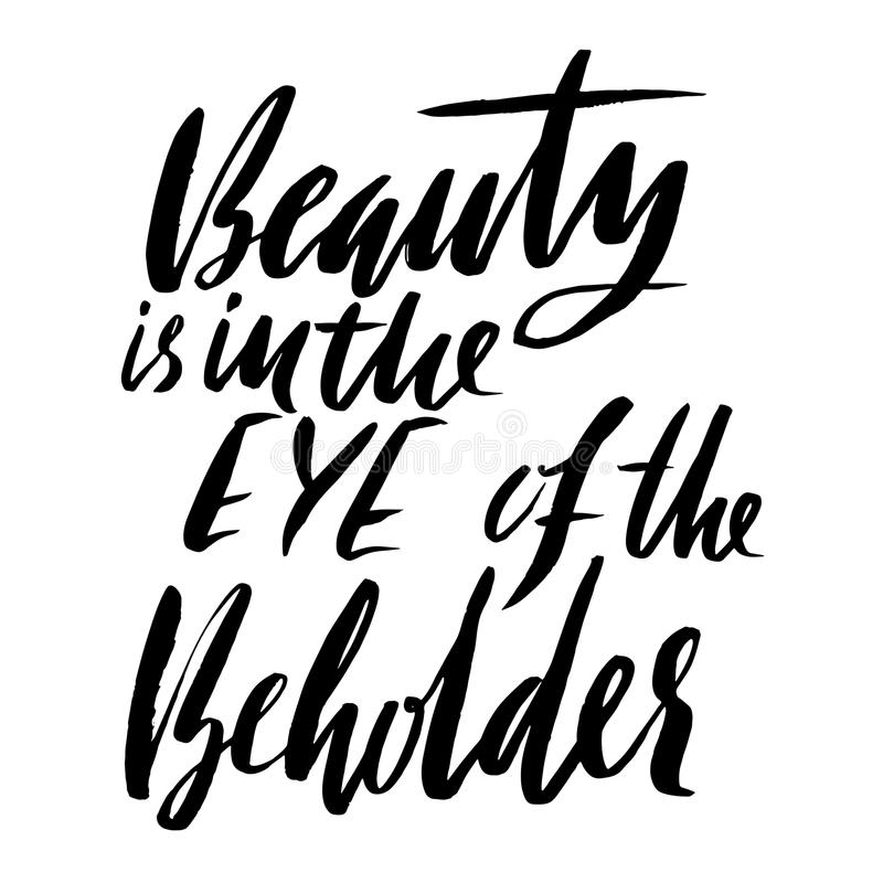 Skönhet är i ögat av betraktare Dragen hand märka ordspråk Vektortypografidesign Handskriven inskrift vektor illustrationer