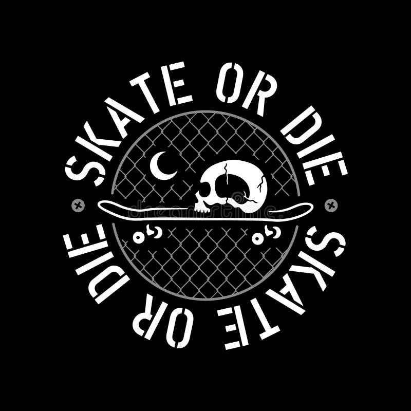 SKATE OR DIE SKULL AND SKATEBOARD BADGE stock illustration