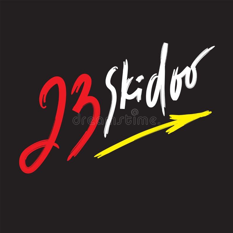 skidoo 23 - inspirera det motivational citationstecknet stock illustrationer