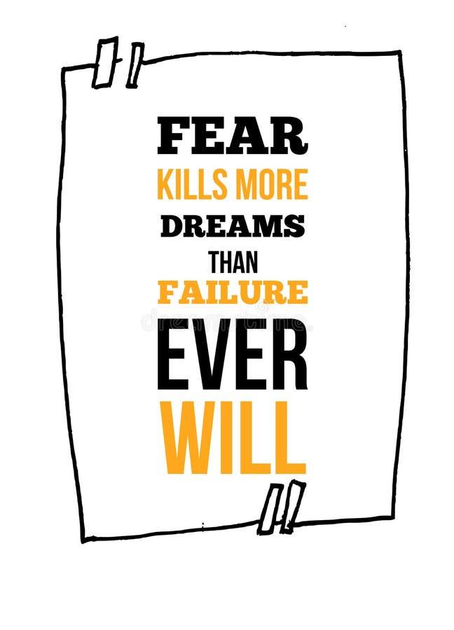 Skräck dödar mer drömmar, än fel skallr någonsin det inspirerande citationstecknet, design för väggkonstaffisch Framgångaffärsidé vektor illustrationer