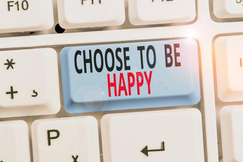 Skriv text Välj att vara nöjd Affärskoncept för Bestäm dig i gott humör, smidig glädje arkivbilder