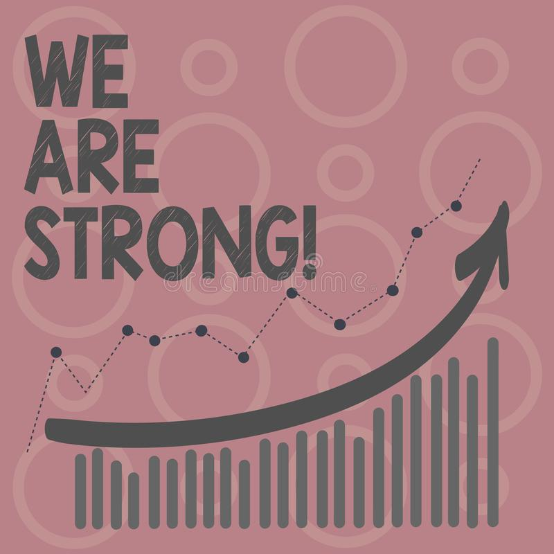 Skriva anmärkningen som visar är vi, starka Att ställa ut för affärsfoto har sunt kraftigt för stor styrka uppnå allt stock illustrationer