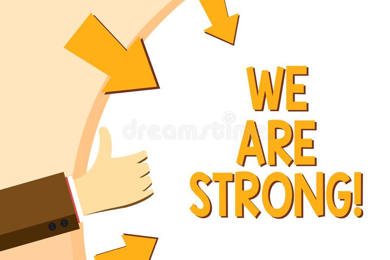 Skriva anmärkningen som visar är vi, starka Att ställa ut för affärsfoto har sunt kraftigt för stor styrka uppnå allt vektor illustrationer