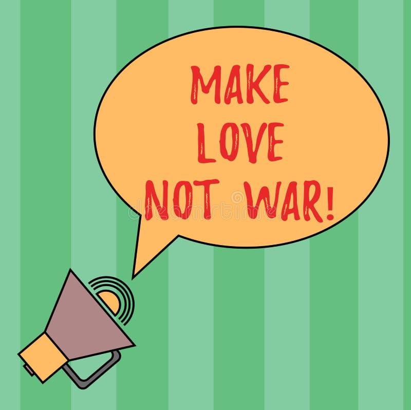 Skriva anmärkningsvisning gör kriget för förälskelse inte Att ställa ut för affärsfoto slåss inte mot varandra har fred och royaltyfri illustrationer
