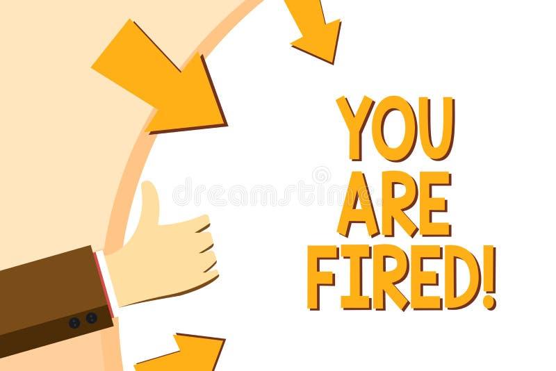Skriva anmärkningsvisningen dig avfyras Affärsfoto som ställer ut att få ut från jobbet och att bli arbetslöst inte slut stock illustrationer