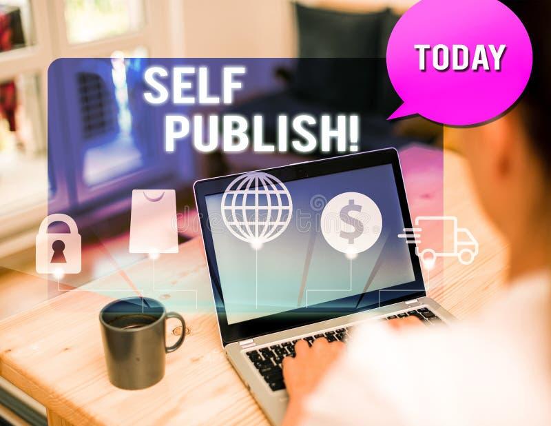 Skriva själv självpublicering för handskrift Begreppet författare publicerar ett stycke som fungerar självständigt på egen bekost royaltyfri fotografi
