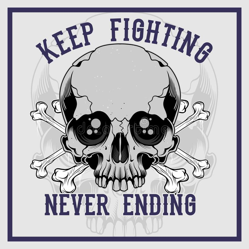Skull cross bone keep fighting never ending hand drawing vector stock photography