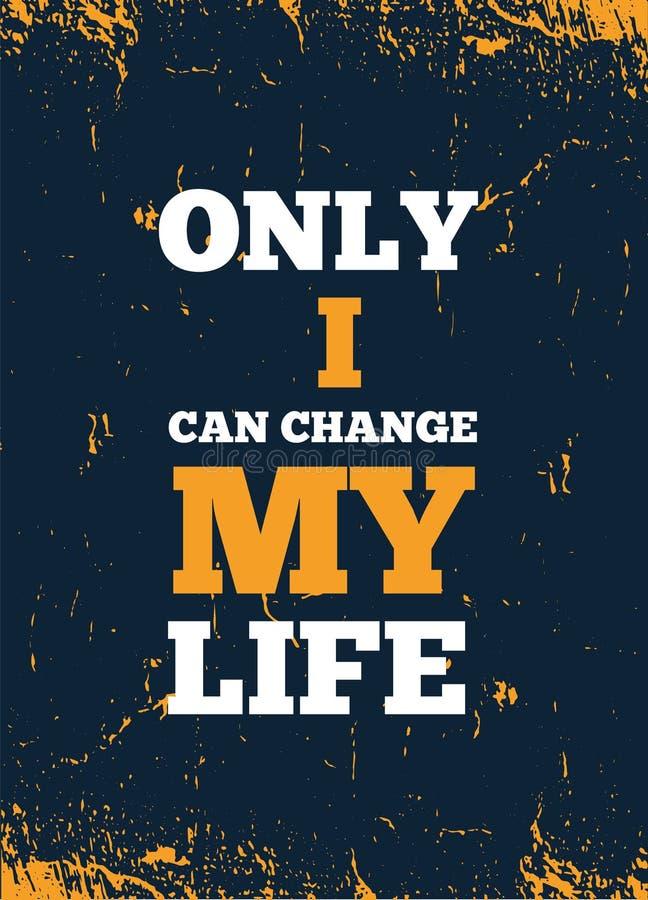 Slechts kan ik mijn leven veranderen Het inspireren Creatief de Affichemalplaatje van het Motivatiecitaat voor muur Het vectoront vector illustratie