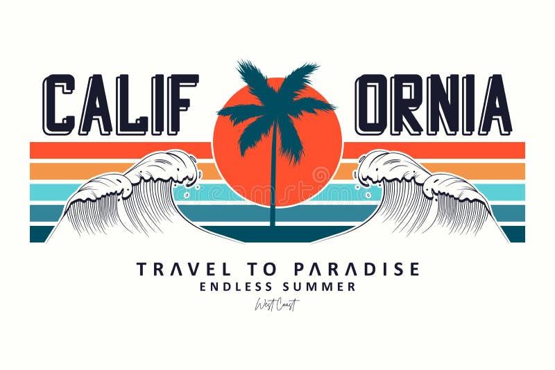 Slogan de Califórnia para a tipografia do t-shirt com ondas, palmeiras e sol Projeto do t-shirt, cópia na moda do fato Vetor ilustração stock