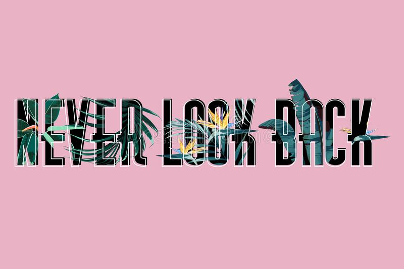 Slogan with flower. Never Look Back vector T-shirt design. vector illustration