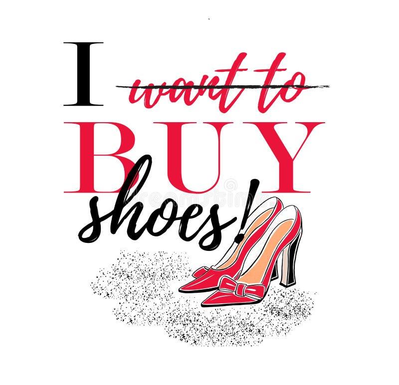 Slogan que eu quero comprar sapatas com ilustração de sapatas do salto alto ilustração royalty free