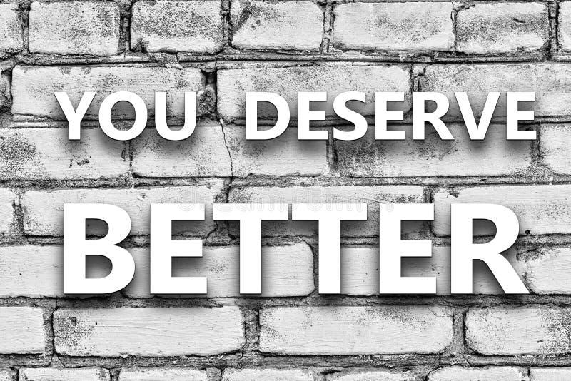 Slogan, You deserve better , brick wall, White wall Brick wall stock photo