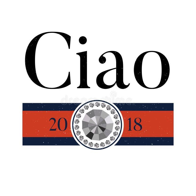 Sloganu Ciao zwrota druku mody literowania graficzna wektorowa kaligrafia ilustracja wektor