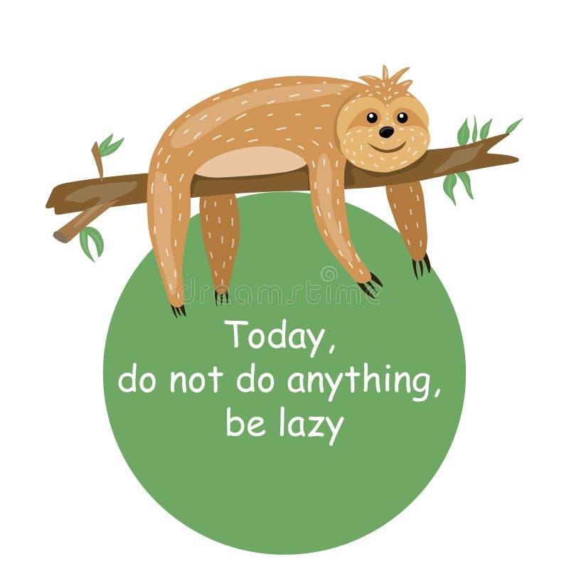 sloth Personagem de banda desenhada bonito dos animais Estilo escandinavo preguiçoso Inscrição incentivando Para imprimir em um c ilustração do vetor
