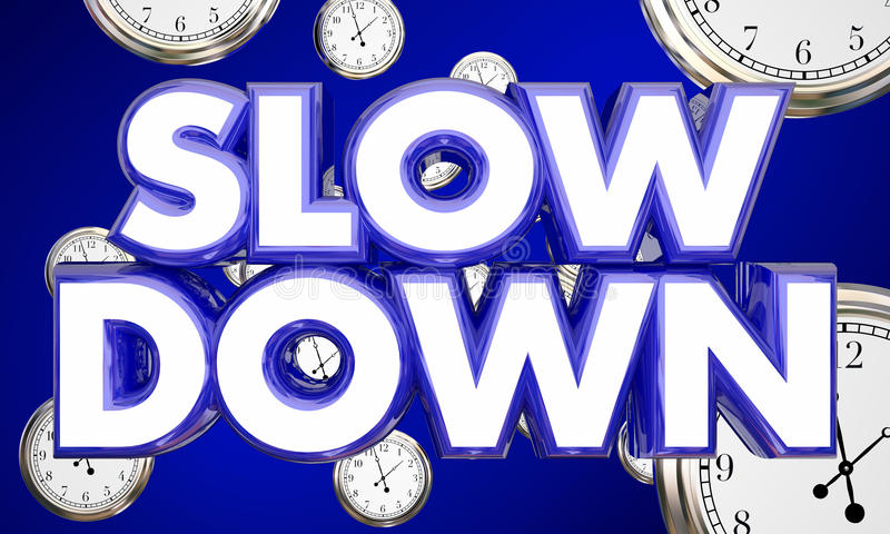 Slow Down Clocks Time Passing Words royalty free illustration