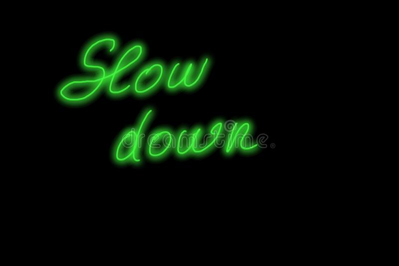 Slow down green neon glowing text handwriting vector illustration