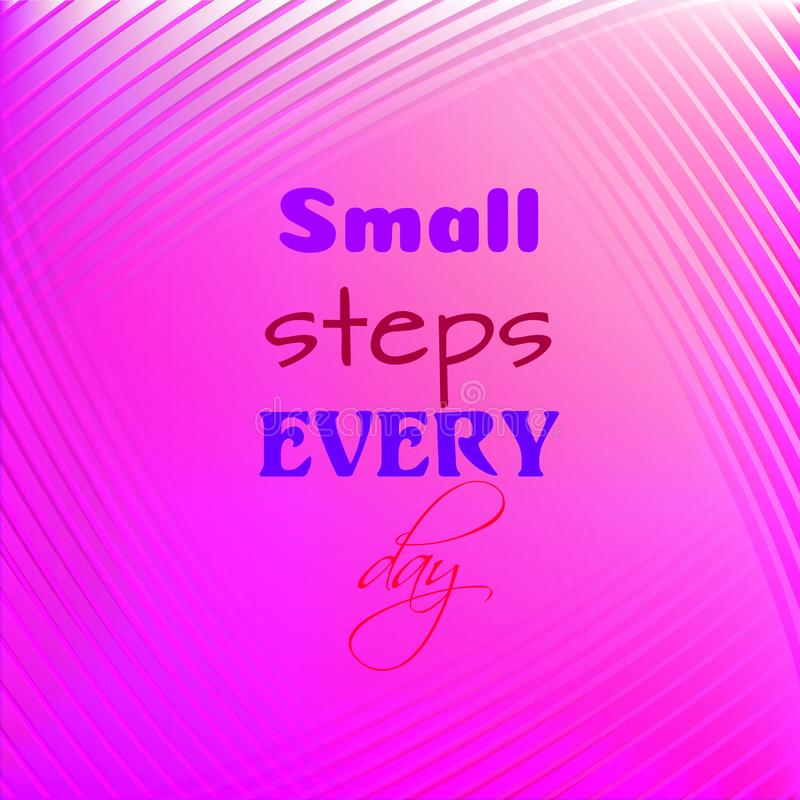 Small steps every day. Inspirational quote. Motivational poster. Text on blurred bright colorful background vector illustration
