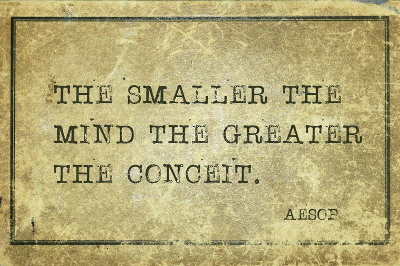Smaller the mind Aesop. The smaller the mind the greater the conceit - famous ancient Greek story teller Aesop quote printed on grunge vintage cardboard vector illustration