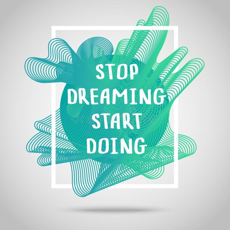 Smetta di sognare fare di inizio Citazione ispiratrice illustrazione di stock
