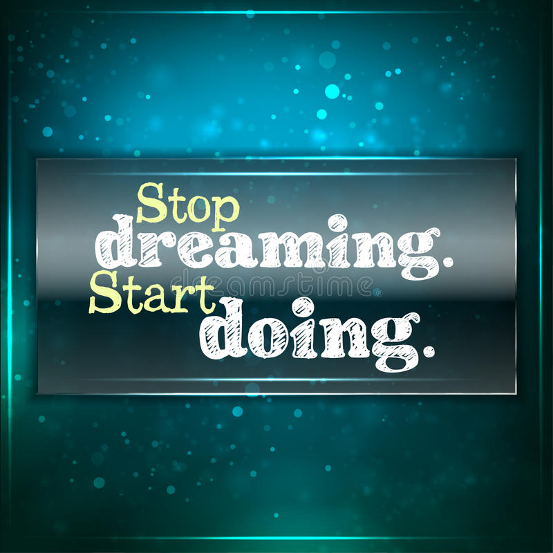 Smetta di sognare. Inizi a fare. illustrazione vettoriale
