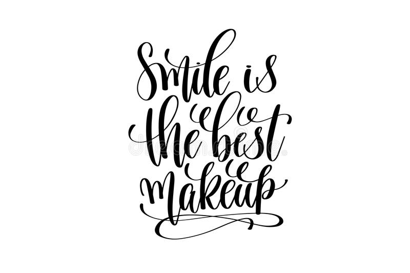 Smile is the best makeup hand written lettering. Inscription motivation and inspiration positive quote to printing poster, calligraphy vector illustration stock illustration
