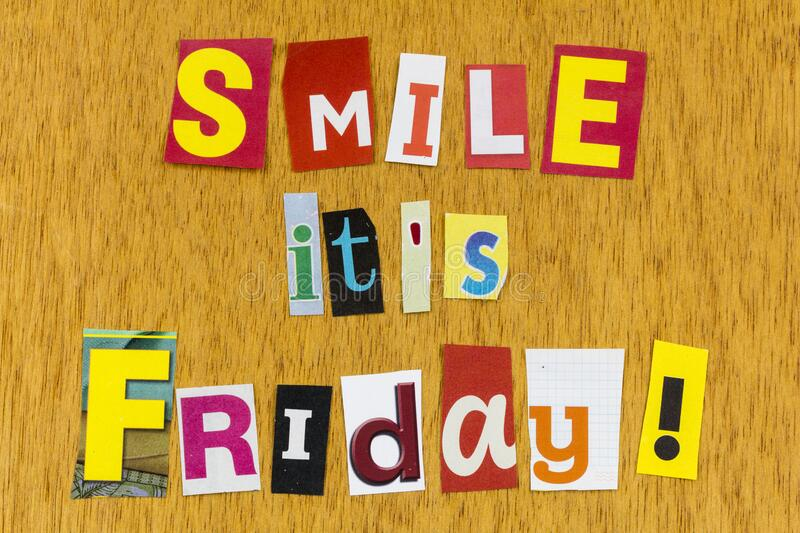 Smile its friday enjoy today be happy positive attitude. Smile its friday enjoy life and love day today and be happy with stay positive attitude letterpress royalty free stock image