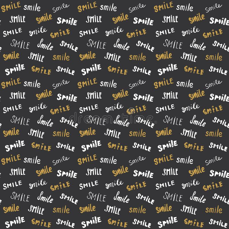 Smile lettering seamless pattern. Hand drawn sketched calligraphic signs, grunge textured retro badge, Vintage typography design p stock illustration