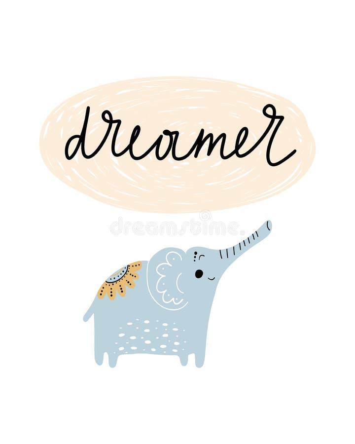Soñador - cartel exhausto del cuarto de niños de la mano linda con el elefante y las letras animales del personaje de dibujos ani ilustración del vector