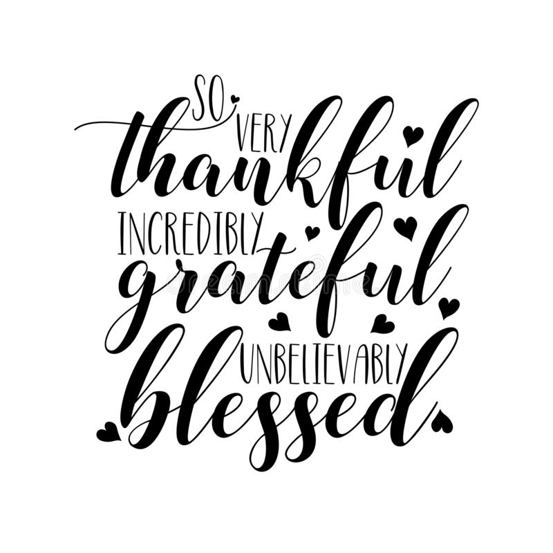 Free So Very Thankful Incredibly Grateful Unbelievably Blessed- Thanksgiving Text, With Hearts. Stock Images - 163958294