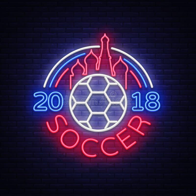 Soccer 2018 Neon Sign Vector. Football Championship design template, neon style logo, bright night signboard, light. Banner, night football advertising royalty free illustration