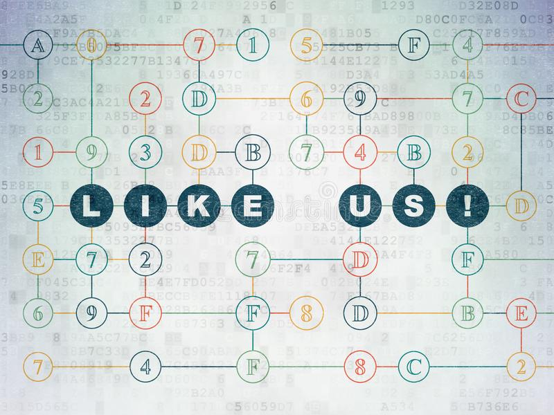 Social network concept: Like us! on Digital Data Paper background. Social network concept: Painted blue text Like us! on Digital Data Paper background with stock illustration
