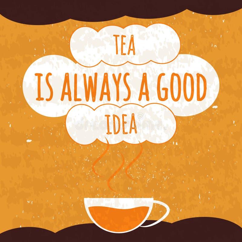Soczysty kolorowy typographical plakat z fragrant gorącą filiżanką herbata na jaskrawym pomarańczowym tle z teksturą Herbata jest ilustracji