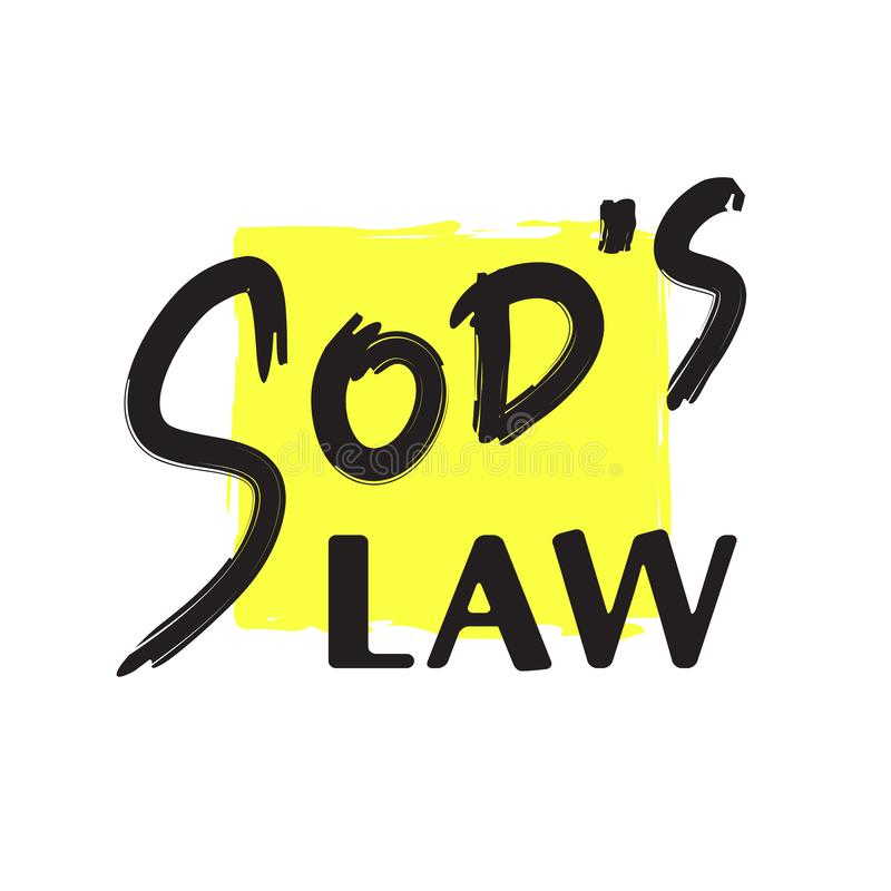 Sod`s law - simple handwritten fancy quote, American slang, urban dictionary. vector illustration