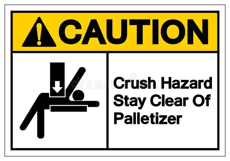 Soggiorno di rischio di schiacciamento di cautela chiaro del segno di simbolo di Palletizer, illustrazione di vettore, isolata su illustrazione di stock