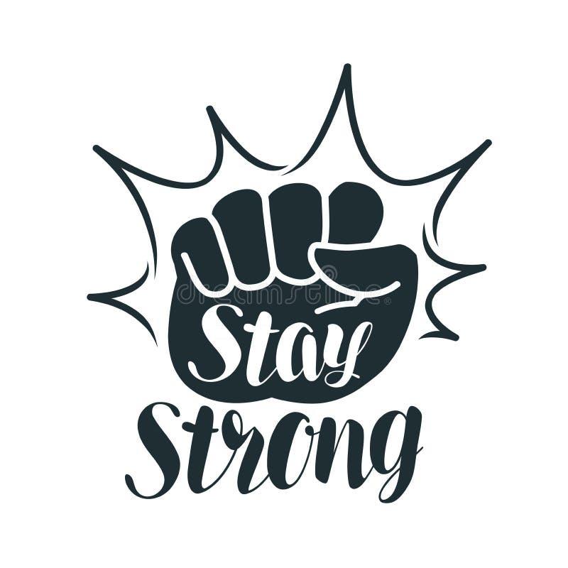 Soggiorno forte, segnando Pugno alzato, sport, palestra, esercizio, etichetta di forma fisica o simbolo Illustrazione di vettore illustrazione di stock