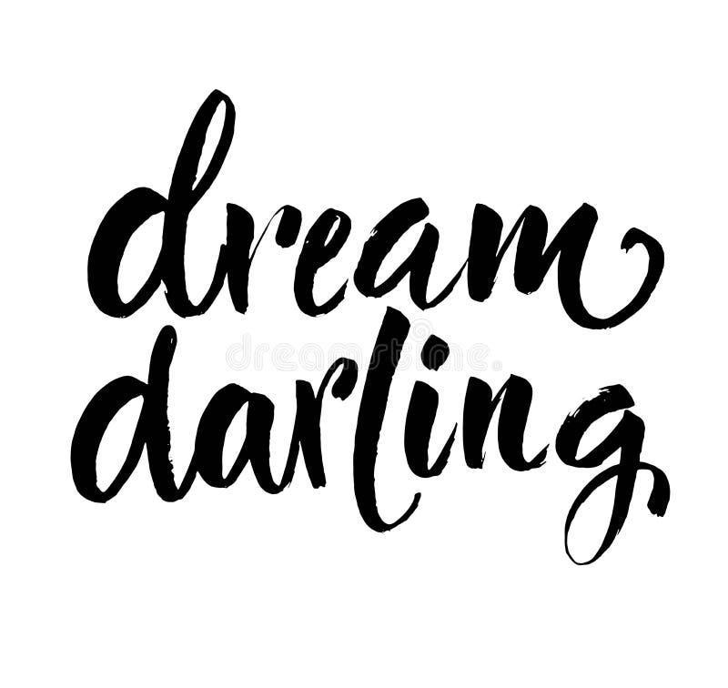 Sogno Darling Quote Iscrizione disegnata a mano della spazzola dell'inchiostro Calligrafia moderna della spazzola Isolato su prio illustrazione vettoriale