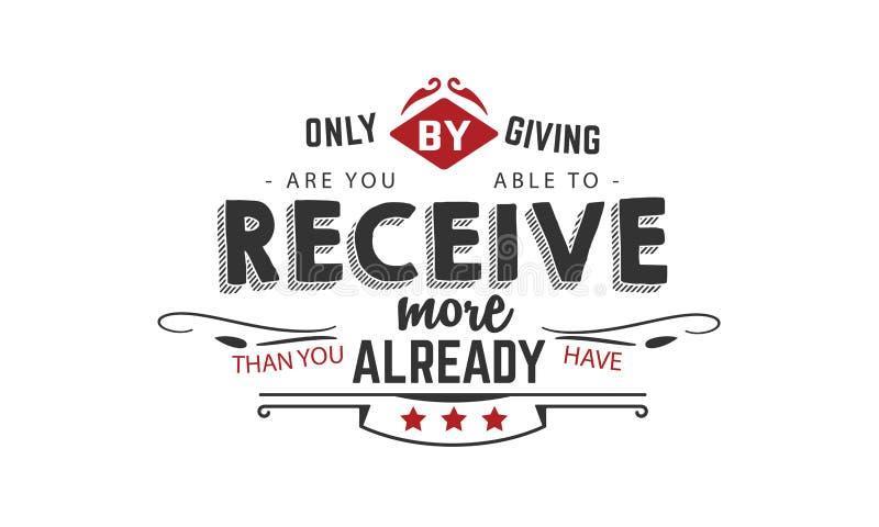 Somente dando é você capaz de receber mais do que você já tem ilustração do vetor