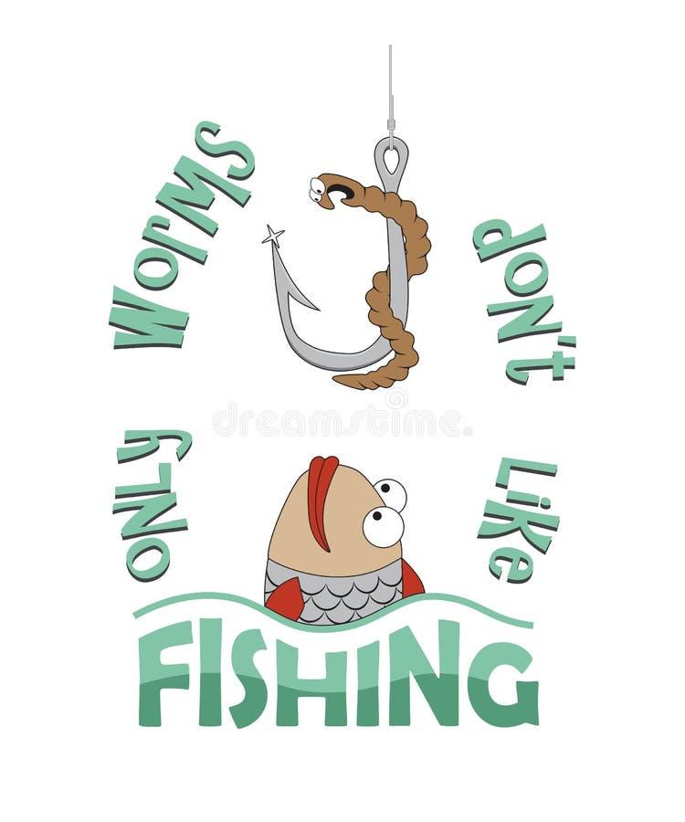 Somente os sem-fins don o ` t como a pesca Projeto engraçado da cópia do t-shirt ou da caneca Ilustração do vetor ilustração do vetor