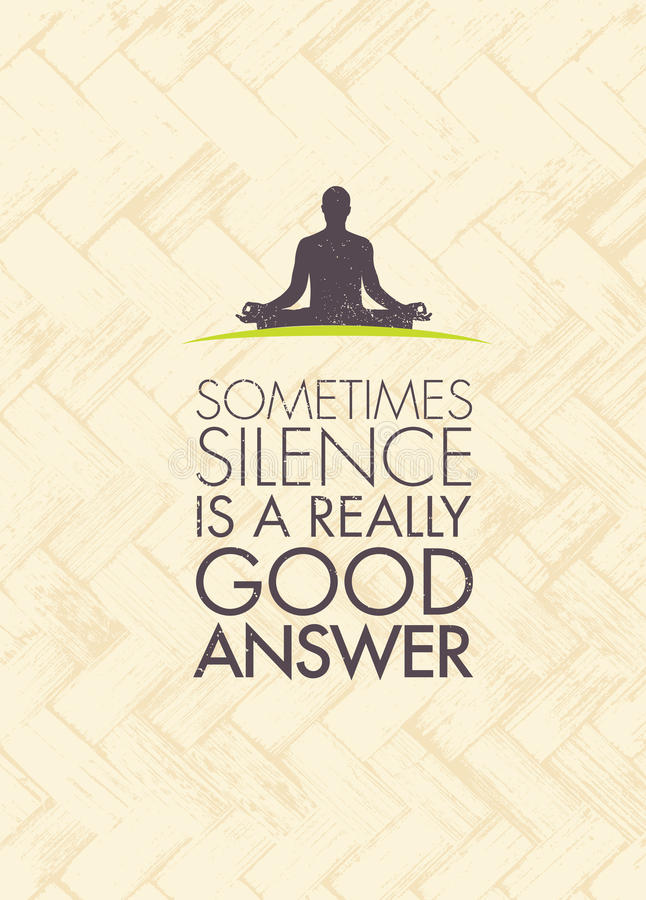 Sometimes Silence Is A Really Good Answer. Yoga Meditation Motivation Quote. Zen Vector Concept royalty free illustration