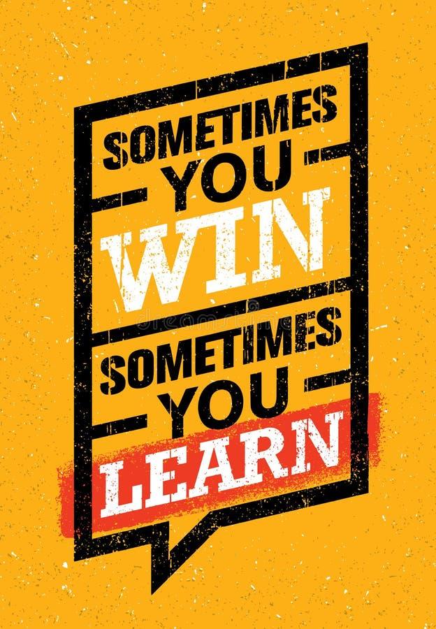 Soms wint u, soms leert u Inspirerend Creatief Motivatiecitaat Het vectorontwerp van de Typografiebanner vector illustratie