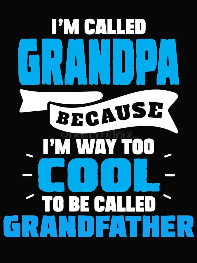 Sono chiamato nonno perché sono modo raffreddarmi per essere chiamato testo di prima generazione isolato su fondo nero illustrazione di stock