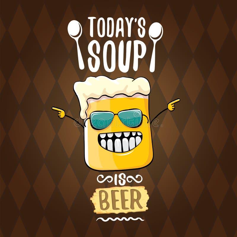 A sopa de hoje é cartaz da ilustração ou do verão do conceito do menu do vetor da cerveja vector o caráter funky da cerveja com s ilustração stock