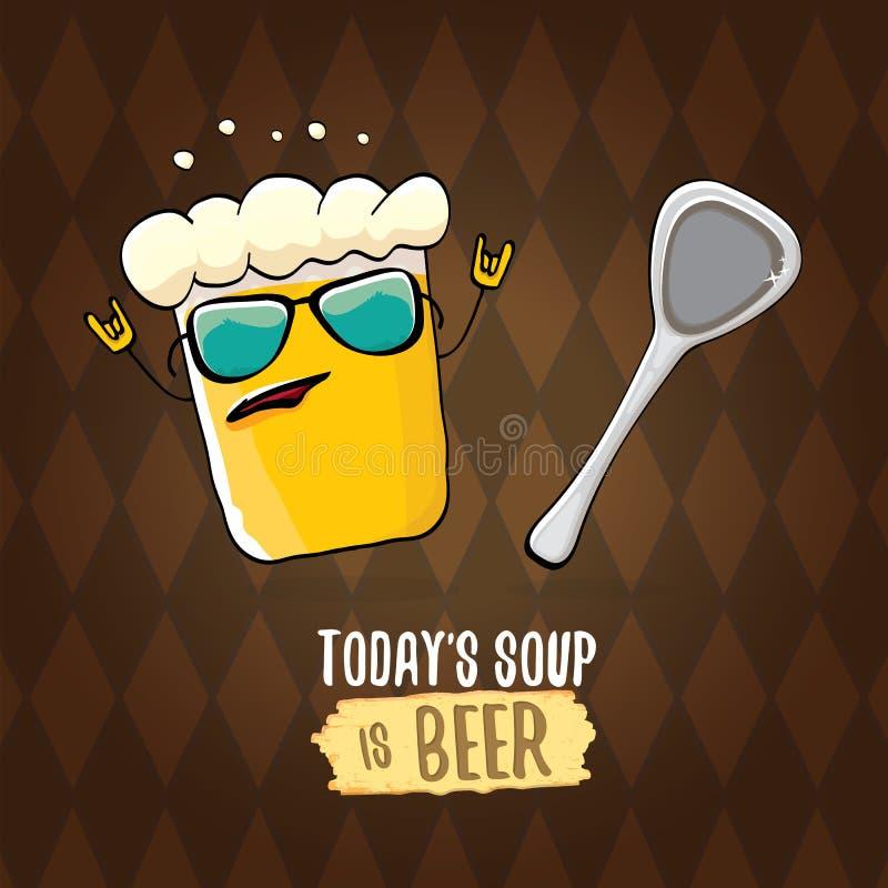 A sopa de hoje é cartaz da ilustração ou do verão do conceito do menu do vetor da cerveja vector o caráter funky da cerveja com s ilustração royalty free
