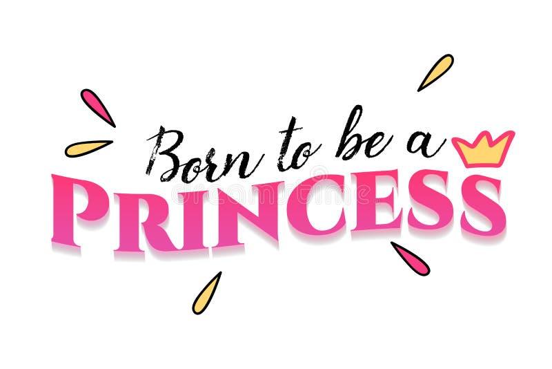 Sopportato essere una progettazione di vettore di slogan di tipografia di principessa per stampa della maglietta, ricamo, abiti royalty illustrazione gratis