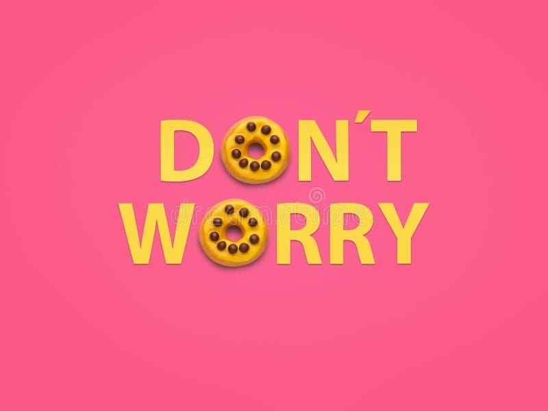 Sorgen Sie sich nicht Wörter und Donuts stockfoto