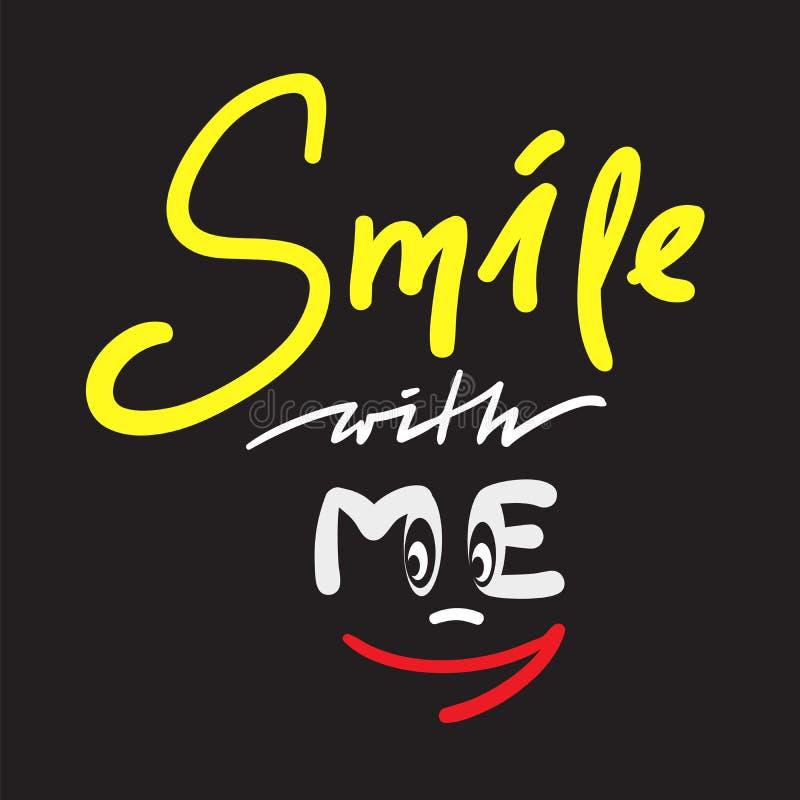 Sorria comigo - simples inspire e citações inspiradores Rotulação bonita tirada mão Imprima para o cartaz inspirado, t-shirt, vag ilustração stock