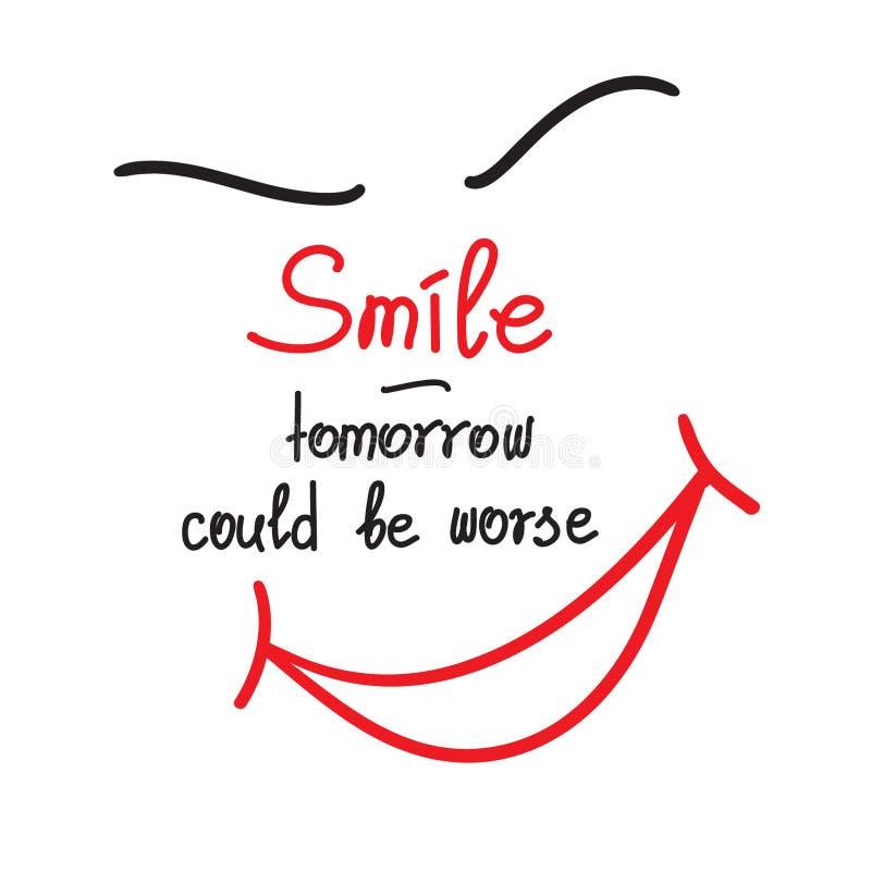 Sorriso - amanhã poderia ser mais mau ilustração stock