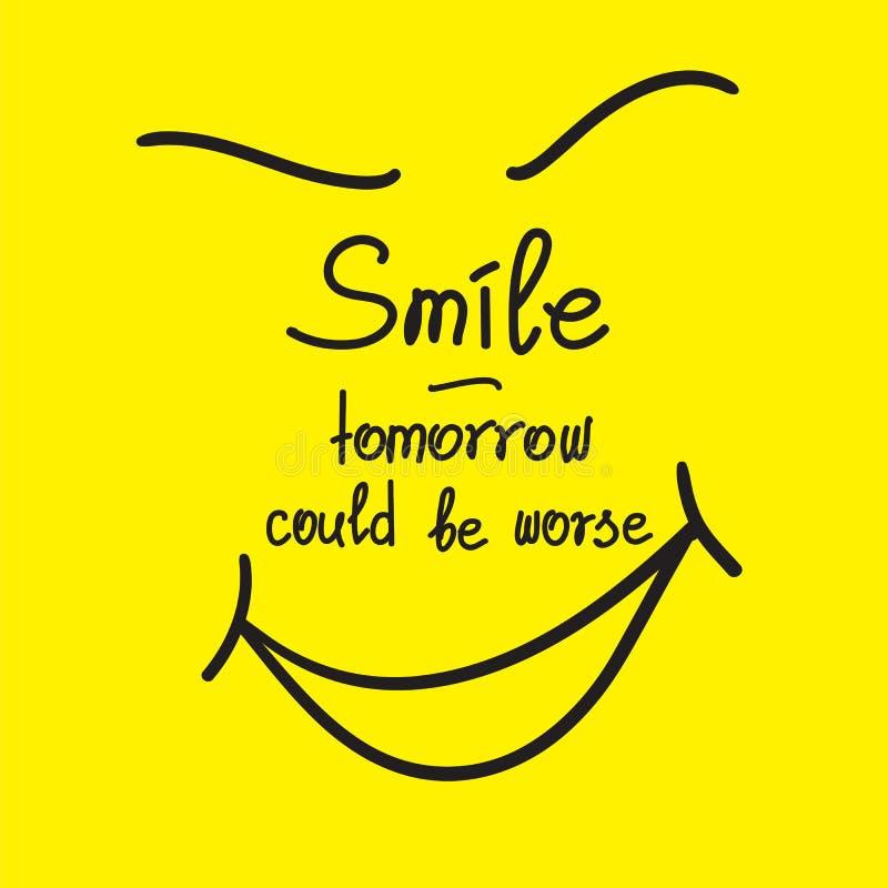 Sorriso - amanhã poderiam ser umas citações inspiradores mais más ilustração royalty free