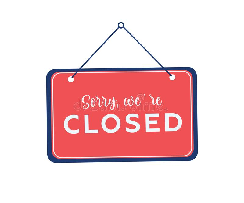 Sorry we`re closed hanging sign on white background. Sign for door. Vector stock illustration. royalty free illustration