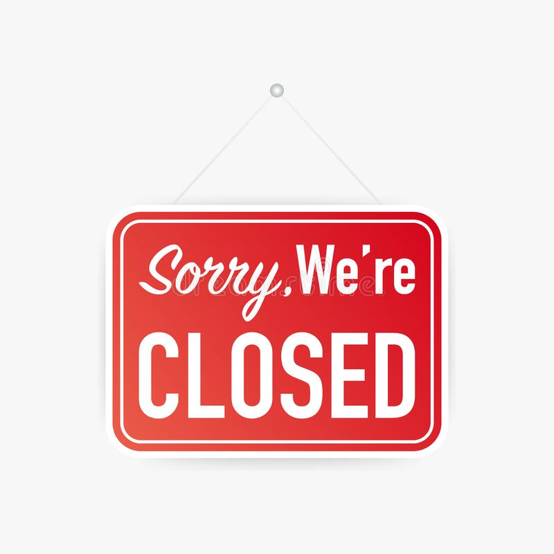 Sorry we`re closed hanging sign on white background. Sign for door. Vector illustration. Sorry we`re closed hanging sign on white background. Sign for door royalty free illustration